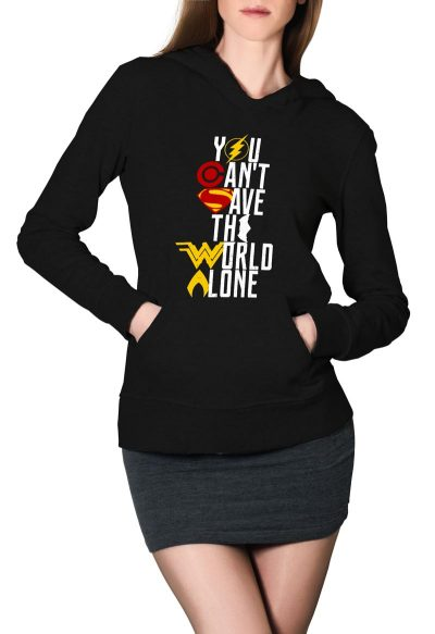 You Cant Save the World Alone Hoodie Womens