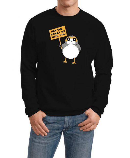 May The Porgs Be With You Sweatshirt
