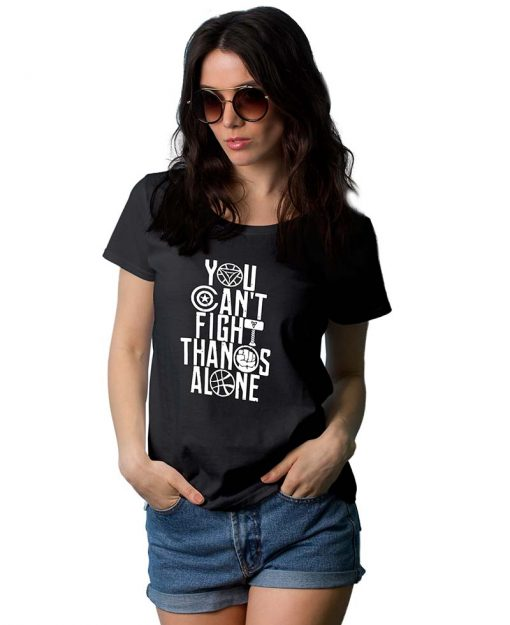 You Cant Fight Thanos Alone Shirt