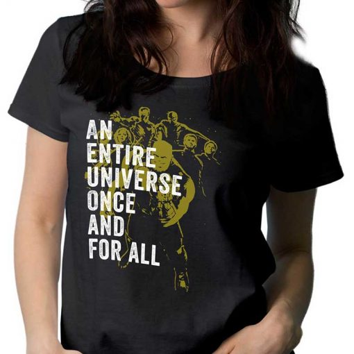 An Entire Universe Once And For All T Shirt